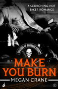 Make You Burn: Deacons of Bourbon Street 1 (A Scorching-Hot Biker Romance)