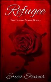 Refugee (The Captive Series Book 3) - Erica Stevens Book