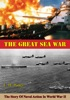 The Great Sea War: The Story Of Naval Action In World War II