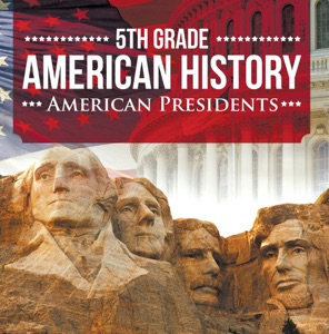 5th Grade American History: American Presidents