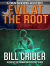 Evil At The Root A Dan Rhodes Mystery