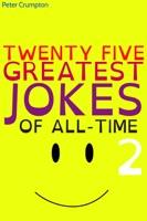Twenty Five Greatest Jokes of All-Time 2