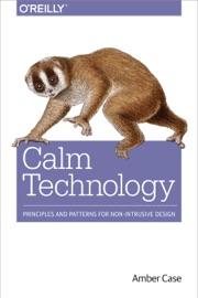 Calm Technology - Amber Case