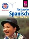 Reise Know-How Sprachfhrer Spanisch Fr Ecuador - Wort Fr Wort Kauderwelsch-Band 96