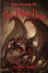 Fire Scion II The Flying Dead