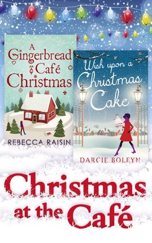 Rebecca Raisin & Darcie Boleyn - Christmas At The Café
