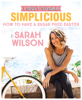 Sarah Wilson - I Quit Sugar: How to Have a Sugar Free Easter artwork