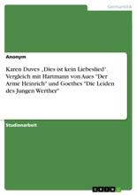 Karen Duves 'Dies Ist Kein Liebeslied'. Vergleich Mit Hartmann Von Aues 'Der Arme Heinrich' Und Goethes 'Die Leiden Des Jungen Werther'