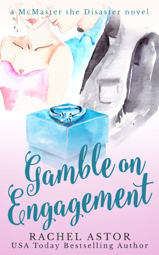 Rachel Astor - Gamble on Engagement