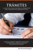 Guia Completa de Licensias, Permisos, Tramites, y Otros Requisistos Necesarios Para Operar Un Negocio