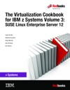 The Virtualization Cookbook For IBM Z Systems Volume 3 SUSE Linux Enterprise Server 12