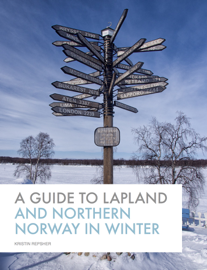 A Guide to Lapland and Northern Norway in Winter
