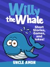 Willy The Whale Short Stories Games And Jokes
