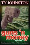 Guns N Money Episode 1