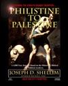 Philistine-To-Palestine Exposing The Worlds Biggest Deception