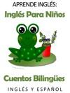 Aprende Ingls Ingls Para Nios Cuentos Bilinges En Ingls Y Espaol