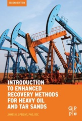 Introduction to Enhanced Recovery Methods for Heavy Oil and Tar Sands (Enhanced Edition)