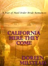 California Here They Come A Pair Of Mail Order Bride Romances