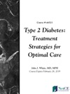 Type 2 Diabetes Treatment Strategies For Optimal Care