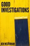 Good Investigations
