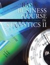 Basic  Business Course In Statistics  II