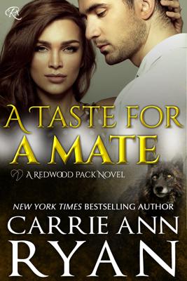 A Taste for a Mate - Carrie Ann Ryan book