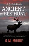 Ancient Elk Hunt Book 2