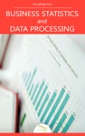 Business Statistics And Data Processing