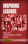 Inspiring Legends Real Life Inspirational Stories Book 1