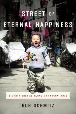Street of Eternal Happiness - Rob Schmitz book