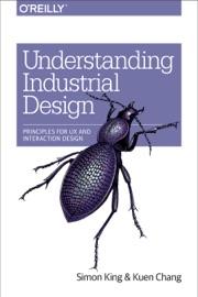 Understanding Industrial Design - Simon King & Kuen Chang