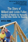 The Story Of Millard And Linda Fuller Founders For Habitat Of Habitat For Humanity And The Fuller Center For Housing