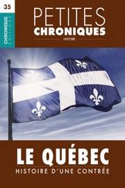 PETITES CHRONIQUES #35 : LE QUéBEC : HISTOIRE DUNE CONTRéE