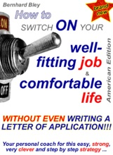 Your Power-Application: How to Switch On your well-fitting job & comfortable life, American Edition