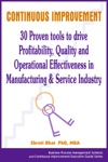 Continuous Improvement- 30 Proven Tools To Drive Profitability Quality And Operational Effectiveness In Manufacturing  Service Industry