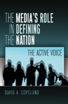 The Medias Role In Defining The Nation