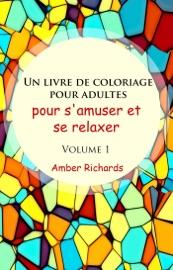 Un Livre De Coloriage Pour Adultes Pour S Amuser Et Se Relaxer Volume 1