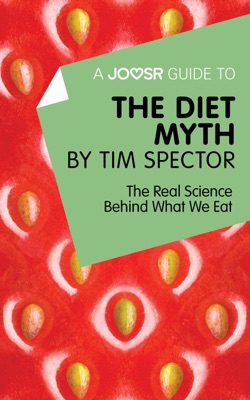 A Joosr Guide to… The Diet Myth by Tim Spector
