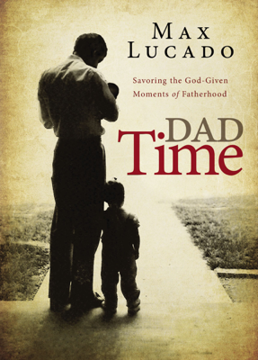 Dad Time - Max Lucado book