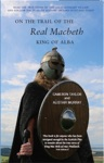 On The Trail Of The Real Macbeth King Of Alba