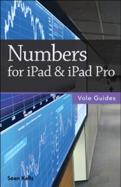 Numbers for iPad & iPad Pro (Vole Guides) - Sean Kells