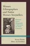 Women Ethnographers And Native Women Storytellers
