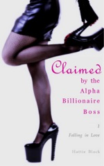 Claimed by the Alpha Billionaire Boss 1: Falling in Love