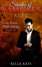 Shades Of Vampires Alec III - Love, Power, Blood, Intrigue