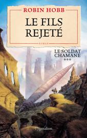 Le Soldat chamane (Tome 3) - Le fils rejeté