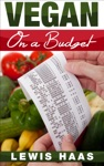 Vegan On A Budget Making Veganism An Affordable Lifestyle