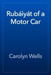 Rubiyt Of A Motor Car