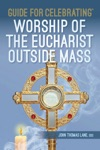 Guide For Celebrating Worship Of The Eucharist Outside Mass