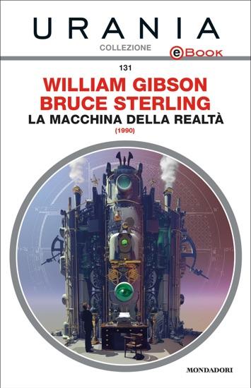 La Macchina Della Realt Urania By Bruce Sterling William Gibson