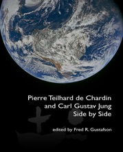Pierre Teilhard de Chardin and C.G. Jung: Side by Side
